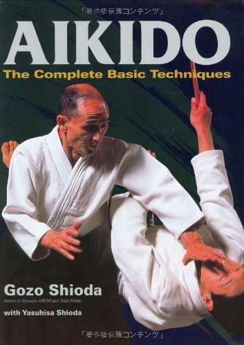 Aikido: The Complete Basic Techniques by Gozo Shioda (2006-10-13)