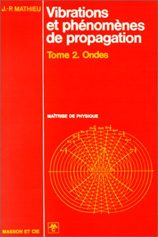 Vibrations et phénomènes de propagation, tome 2 : Ondes
