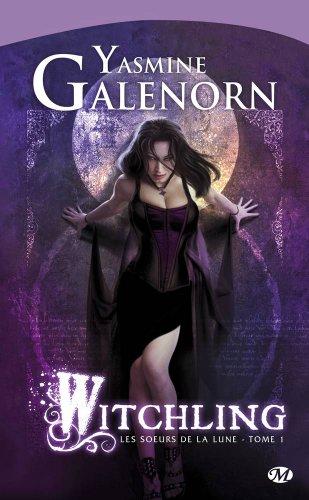 Les Sœurs de la lune, tome 1 : Witchling par Yasmine Galenorn