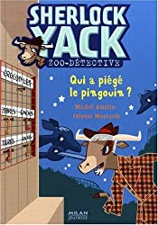 Sherlock Yack Zoo-détective, Tome 3 : Qui a piégé le pingouin ?