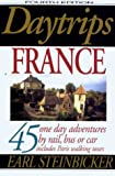 Daytrips France: 45 One Day Adventures by Rail, Bus or Car - Includes Paris Walking Tours [Idioma Inglés]