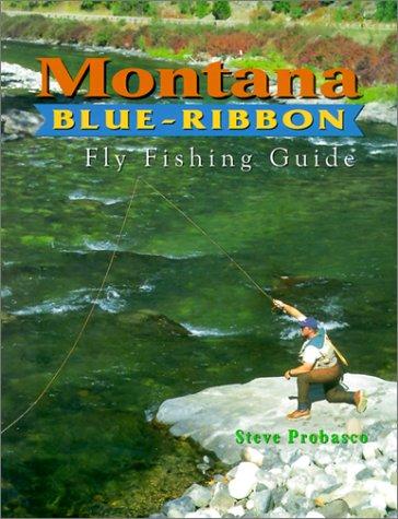 Montana Blue-Ribbon Fly-Fishing Guide -