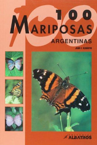 Cien mariposas argentinas (Guias De Identificacion) por Juan Francisco Klimatis