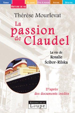 La passion de Claudel (grands caractères) par Thérèse Mourlevat