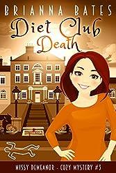 Diet Club Death: Missy DeMeanor Cozy Mystery #3 (Missy DeMeanor Cozy Mysteries)