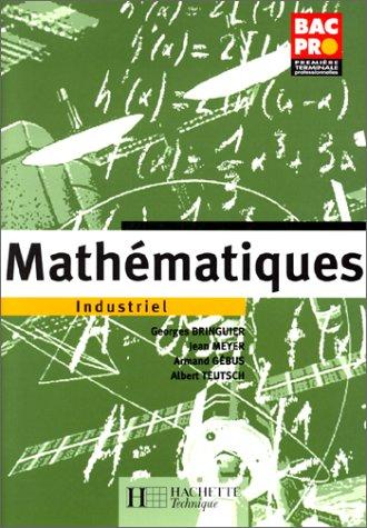 Mathématiques, Industriel, 1ère et Terminale