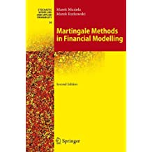 Martingale Methods in Financial Modelling (Stochastic Modelling and Applied Probability, Band 36)