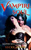 Vampire Soul (Vampire Soul Series: Book 1) by Becky Moon