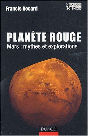 Planète rouge : Mars : mythes et explorations