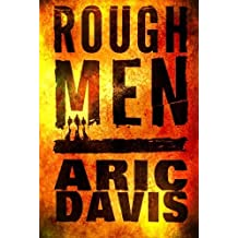 Rough Men by Aric Davis (2013-01-22)
