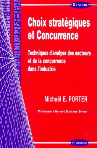 Choix stratégique et concurrence par Michael E. Porter