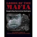 Lords of the Mafia - Gangsta King Raymond Lee Washington