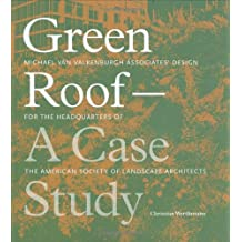 Green Roof-A Case Study: Michael Van Valkeenburgh Associates' Design for the Headquarters      of the American Society of Landscape Architects: ... the American Society of Landscape Architects