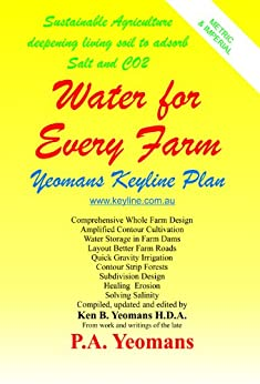 Water for Every Farm - Yeomans Keyline Plan (English Edition) par [Yeomans, Ken B., Yeomans, P.A.(dec.)]