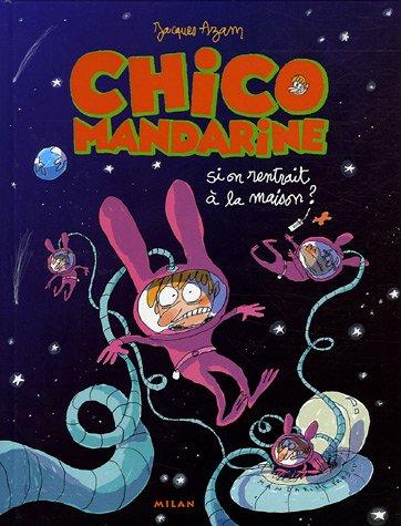 Chico Mandarine, Tome 2 : Si on rentrait à la maison ?