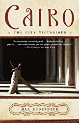 Cairo: The City Victorious by Max Rodenbeck (2000-02-22)