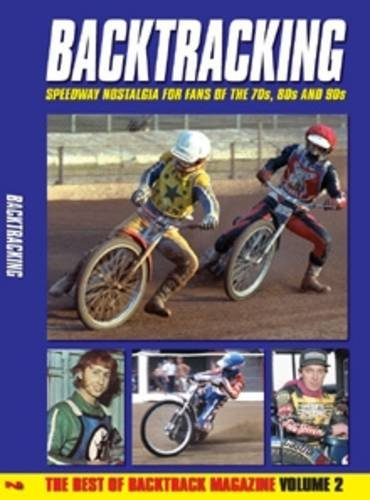 Bactracking: for Speedway Fans of the 70s, 80s and 90s (Vol 2) por TONY MCDONALD