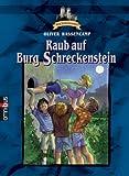 Burg Schreckenstein: Raub auf Burg Schreckenstein. Bd. 10
