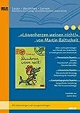 »Löwenherzen weinen nicht« von Martin Baltscheit: Ideen und Materialien zum Einsatz des Bilderbuchs in Kindergarten und Grundschule