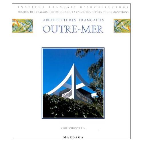 Architectures françaises - Outre-Mer