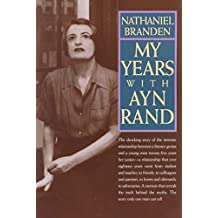[My Years with Ayn Rand: The Truth Behind the Myths] (By: Nathaniel Branden) [published: February, 1999]