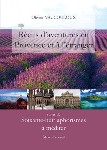 Recits d'Aventures en Provence et à l'étranger