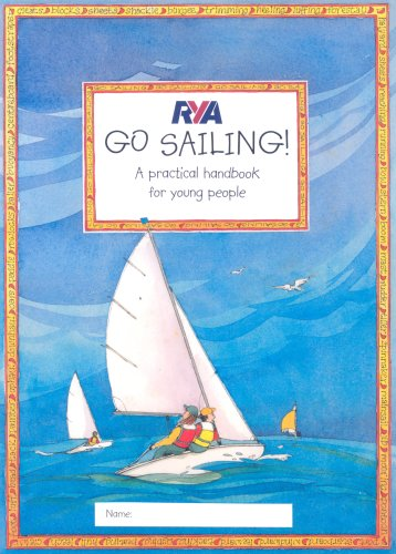 RYA Go Sailing: A Practical Guide for Young People (Royal Yachting Association) por Claudia Myatt