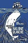 Histoire d'une baleine blanche par Sepúlveda