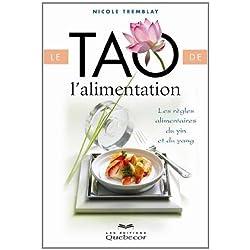 Le tao de l'alimentation : Les règles alimentaires du yin et du yang de Nicole Tremblay (19 mai 2011) Broché