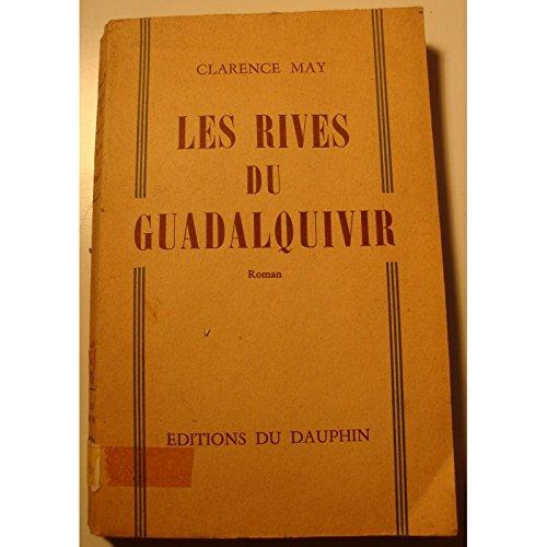 CLARENCE MAY les rives du Guadalquivir 1958 Ed. Dauphin - Roman RARE++