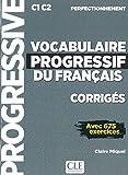 Vocabulaire progressif du français. Corrigés: Niveau perfectionnement