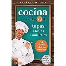 COCINA X3: TAPAS + TOSTAS + OMELETTES: 54 recetas deliciosas para disfrutar (Colección Cocina Fácil & Práctica nº 86) (Spanish Edition)