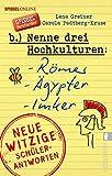 Nenne drei Hochkulturen: Römer, Ägypter, Imker: Neue witzige Schülerantworten und Lehrergeschichten