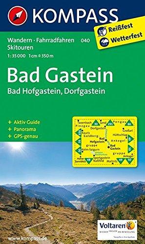 Bad Gastein /Bad Hofgastein /Dorfgastein: Wanderkarte mit Kurzführer, Panorama, Radrouten und alpinen Skirouten. GPS-genau. 1:35000: Wandelkaart 1:35 000 (KOMPASS-Wanderkarten, Band 40)