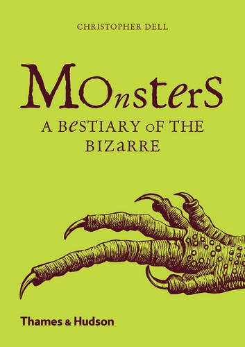 Monsters: A Bestiary of the Bizarre por Christopher Dell