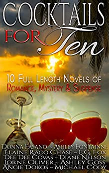Cocktails For Ten by [Fox, E.G., Chase, Elaine Raco, Fasano, Donna, Fontainne, Ashley, Covas, Dee Dee, Nelson, Diane, Oliver, Lorne, Cody, Michael, Goss, Ashley, Dokos, Angie]