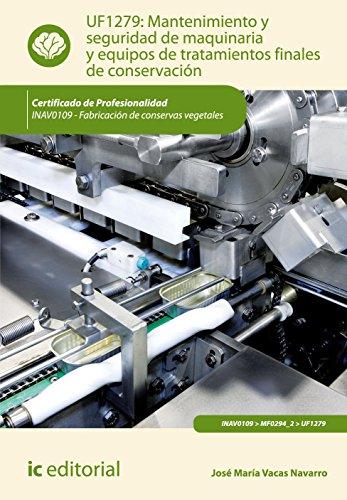 Mantenimiento y seguridad de maquinaria y equipos de tratamientos finales de conservación por José María Vacas Navarro