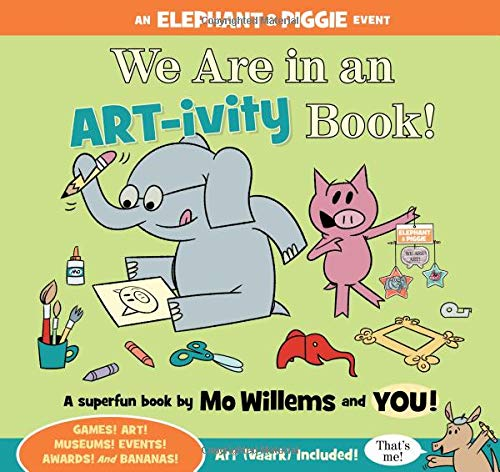 We Are in an ART-ivity Book! (Elephant & Piggie) por Mo Willems