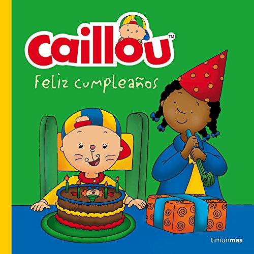 Caillou. Feliz cumpleaños por Chouette Publishing