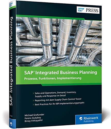 SAP Integrated Business Planning: Ihr umfassendes Handbuch zu SAP IBP, S&OP, DD-MRP u.v.m. (SAP PRESS)