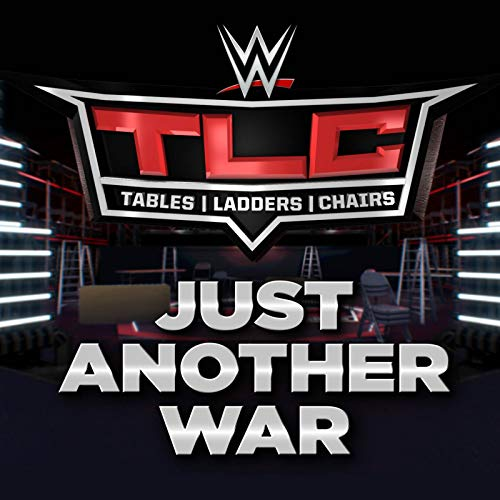 Just Another War (TLC: Tables, Ladders & Chairs)
