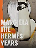 Margiela: The Hermes Years