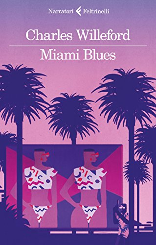 Miami Blues (La tetralogia di...