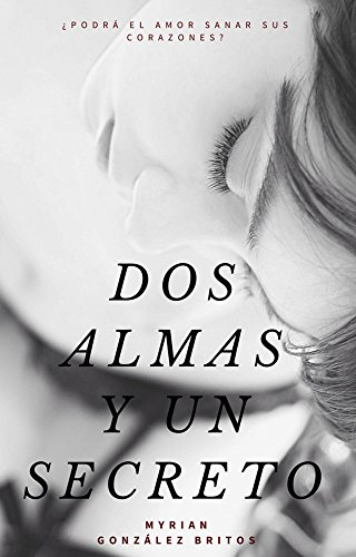Dos almas y un secreto (Spanish Edition)