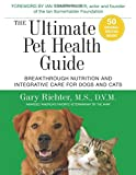 #5: The Ultimate Pet Health Guide: Breakthrough Nutrition and Integrative Care for Dogs and Cats