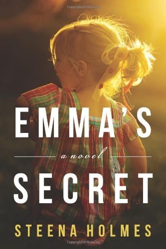Emma's Secret by Steena Holmes