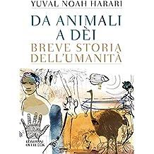 Da animali a dèi: Breve storia dell'umanità (Overlook) (Italian Edition)
