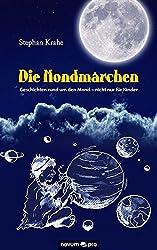 Die Mondmärchen: Geschichten rund um den Mond - nicht nur für Kinder