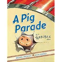 A Pig Parade Is a Terrible Idea (English Edition)