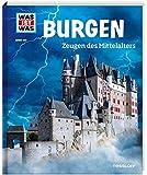WAS IST WAS Band 106 Burgen, Zeugen des Mittelalters (WAS IST WAS Sachbuch, Band 106)